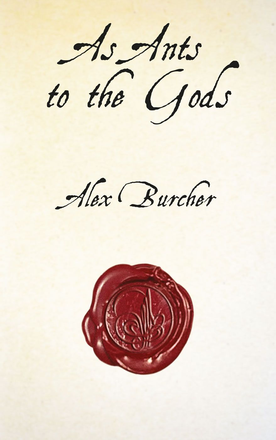 As Ants to the Gods; Cover design: Alison Buck
