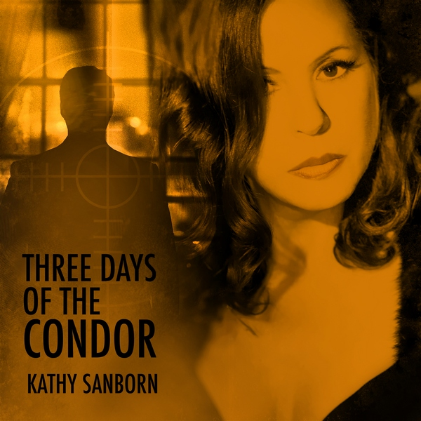 Three Days of the Condor by Kathy Sanborn